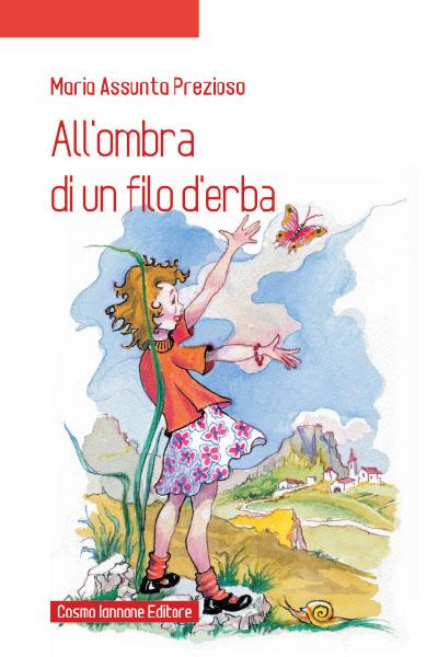 All'ombra di un filo d'erba - Narrativa per la scuola Iannone Editore