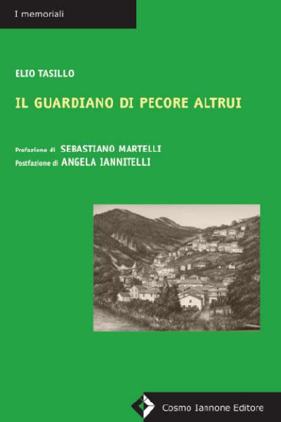 Il guardiano di pecore altrui - Memoriali - Cosmo Iannone Editore