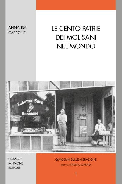 Le cento patrie dei molisani nel mondo - Cosmo Iannone Editore