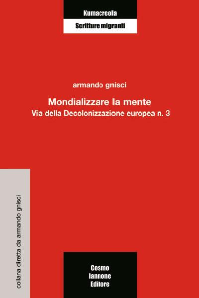 Mondializzare la mente - Cosmo Iannone Editore