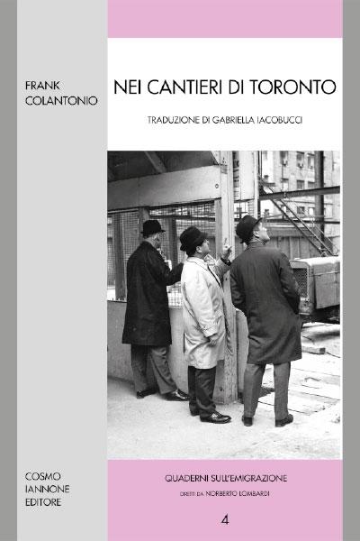 Nei cantieri di Toronto - Cosmo Iannone Editore