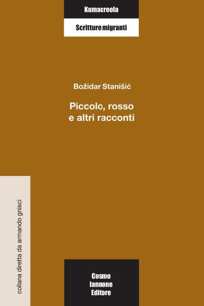 Piccolo rosso e altri racconti - Cosmo Iannone Editore