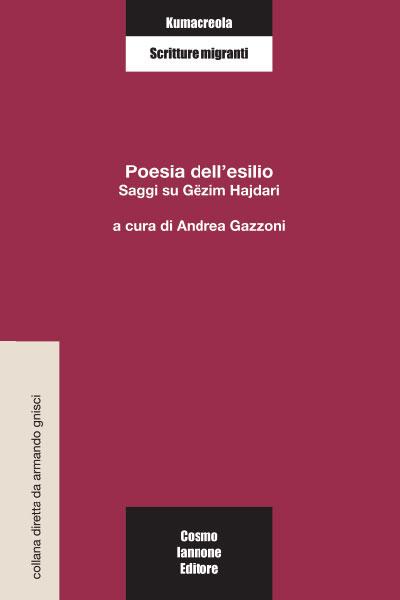Poesie dell'esilio - Saggi su Gëzim Hajdari - Cosmo Iannone Editore