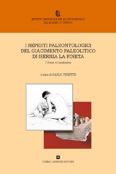 I reperti paleontologici - Giacimento paleolitico di Isernia La Pineta - Cosmo Iannone Editore