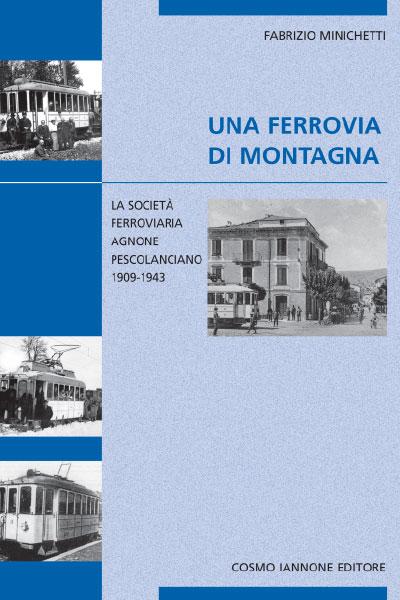 Una ferrovia di montagna - Cosmo Iannone Editore