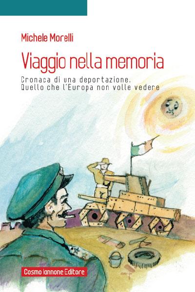 Viaggio nella memoria - Cronaca di una deportazione - Edizioni scolastiche Iannone Editore